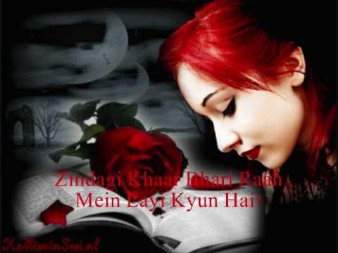 Aye Khuda Tune Mohabbat Ye Banai Kyun Hai..............??( With...