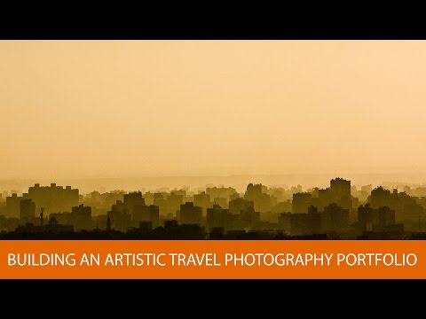 Building an Artistic Travel Photography Portfolio, with Asho