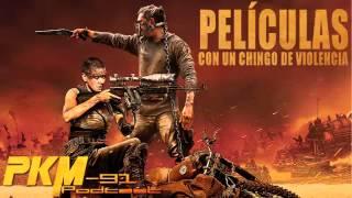 PKM# 91 - Películas con un Chingo de Violencia