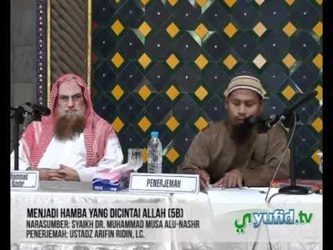 Pengajian Ulama: Menjadi Hamba Yang Dicintai Allah (5B) - Syaikh Muhammad Musa Alu Nashr