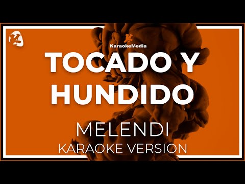 Melendi - Tocado Y Hundido (Karaoke)