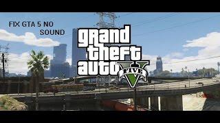 fix gta 5 no sound , Grand Theft Auto V NO audio fix