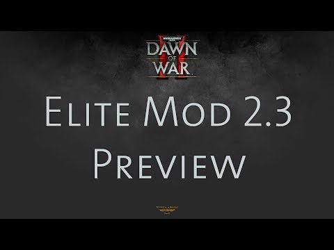 Dawn of War 2: Retribution — Elite Mod 2. 3 Preview