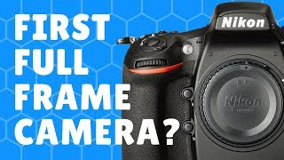 1st Full Frame Camera Question?