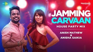 House Party Mix Dance Mash up by Anish Mathew & Anisha Saikia | Jamming Carvaan