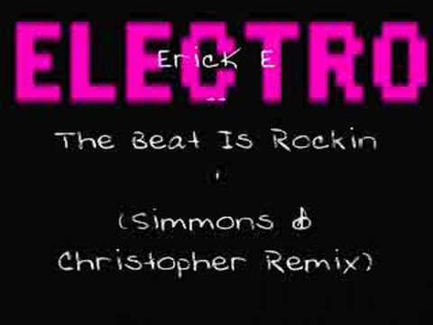 Erick E : The Beat Is Rockin (Simmons & Christopher Remix)
