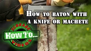 How to Baton with a Knife or Machete - Batoning Wood for Survival and Bushcraft