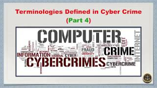 Terminologies Defined in Cyber Crime (Part 4)
