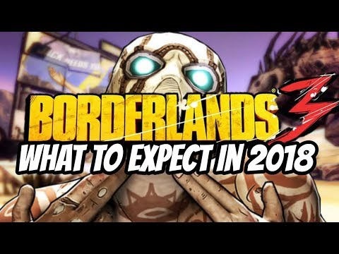 What To Expect From Borderlands 3 In 2018 (Release Date, Trailer, Characters)