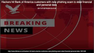 Hackers hit Bank of America customers with new phishing scam to steal financial and personal data