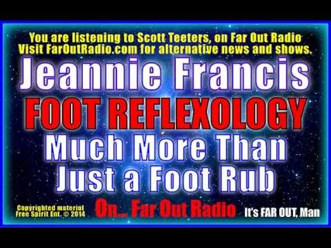 Jeannie Francis, FOOT REFLEXOLOGY, Much More Than Just A Foot Rub! On FarOutRadio 3-21-13