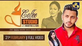 COFFEE STUDIO WITH MUDITHA AND ISHI II 2021-02-21