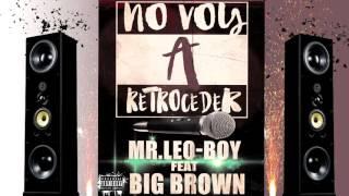 No Voy A Retroceder - Mr.Leo-Boy Feat Big-Brown
