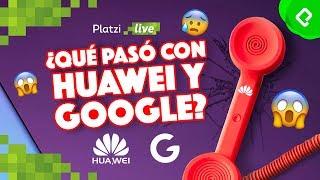 Qué pasó con Huawei y Google: China vs USA