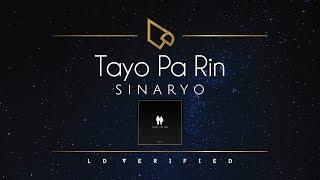 Sinaryo   Tayo Pa Rin (Lyric Video)
