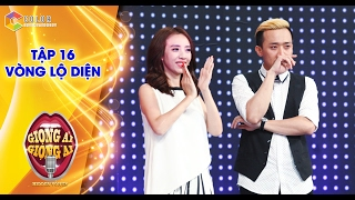 Giọng ải giọng ai | tập 16 vòng lộ diện: Phạm Hồng Phước song ca khiến Trấn Thành rớt nước mắt