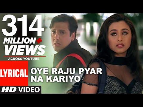 Oye Raju Pyar Na Kariyo Lyrical Video    Hadh Kar Di Aapne    Govinda, Rani Mukherjee