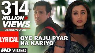 Oye Raju Pyar Na Kariyo Lyrical Video || Hadh Kar Di Aapne || Govinda, Rani Mukherjee