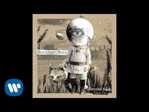 Never Shout Never - Simplistic Trance-Like Getaway