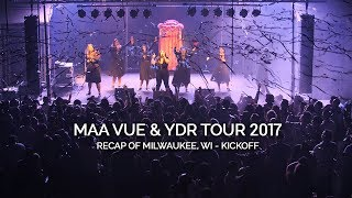 Maa Vue & YDR Tour 2017 - Recap of Milwaukee, WI Kickoff