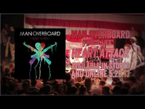 "Man Overboard - White Lies (""Heart Attack"" Available 5/28)"