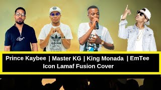 Prince Kaybee ft Master KG ft Emtee ft King Monada - Icon Lamaf Fusion Cover