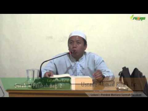 Ust. Ahmad Rifa'i - Tafsir As Sa'di (Surah Al Fatihah Bag. 2)