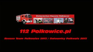 Rescue Team Polkowice 2013 / Ratownicy Polkowic 2013