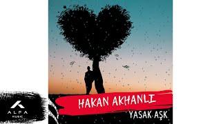 Hakan Akhanlı - Yasak Aşk (  Audio )