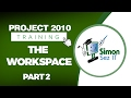 Microsoft Project 2010 Video Training Tutorial - The Workspace -- Part 2