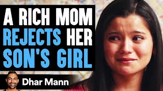Rich Mom Rejects Son's Girlfriend, Then She Learns A Shocking Truth | Dhar Mann