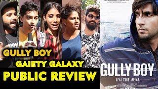 GULLY BOY Public Review | Gaiety Galaxy Housefull | Ranveer Singh, Alia Bhatt