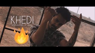 Khedi - Nitesh A.K.A Nick x Rubal | Pahari Rap Song 2018