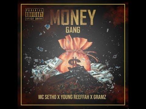 STREET MONEY FREESTYLE FT MC SETHO , GRAMZ , & YOUNG REEFAH