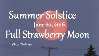 Summer Solstice Sunset and Strawberry Full Moon June 20, 2016