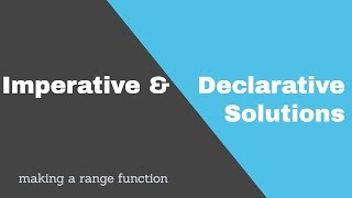 Imperative & Declarative Solutions | Making a Range