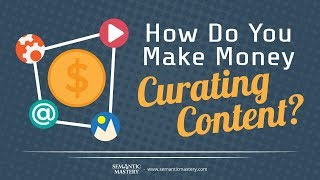 Download lagu How Do You Make Money Curating Content?