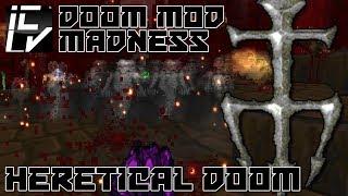 Heretical Doom - Doom Mod Madness