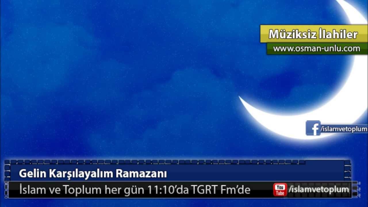 Gelin Karşılayalım Ramazanı - Müziksiz İlahi