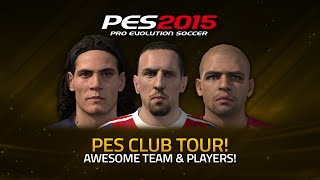 PES 2015 CLUB TOUR! RIBÉRY, CAVANI & MORE! | PES 2015