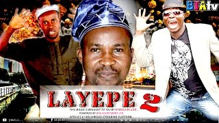 LAYEPE 2 - YORUBA LATEST MOVIE  STARRING BOLAJI AMUSAN, KUNLE AFOD