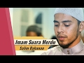 Imam Suara Merdu | Surat Al Fateha, Ayat Kursi, Al Baqarah 285-286 | Salim Bahanan