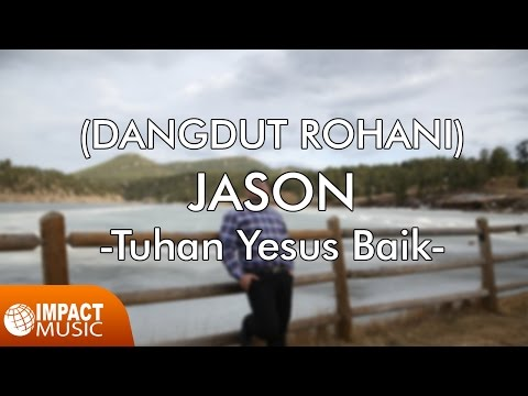 DANGDUT ROHANI (Jason - Tuhan Yesus Baik)