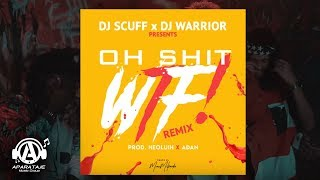 DJ Scuff x DJ Warrior - Oh Shit WTF REMIX