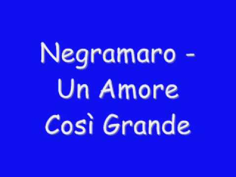 Negramaro – Un Amore Così Grande 2014 (Testo)