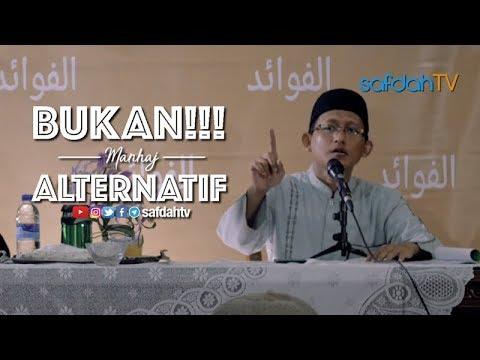 Daurah Al-Fawaid: (Sesi Awal) Bukan Manhaj Alternatif - Ustadz Badru Salam, Lc