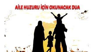 Aile huzur ve mutluluğu için okunacak dua