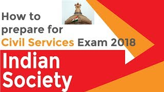 How to Prepare for Civil Services Exam 2018 | Indian Society