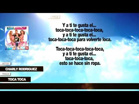 Charly Rodriguez &quot;Toca Toca&quot; (Con Letra)