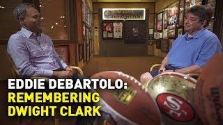 Full Interview: Eddie DeBartolo Jr. on Dwight Clark's Legacy